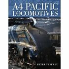 A4 Pacific Locomotives by Peter Tuffrey (Hardback, 2016)