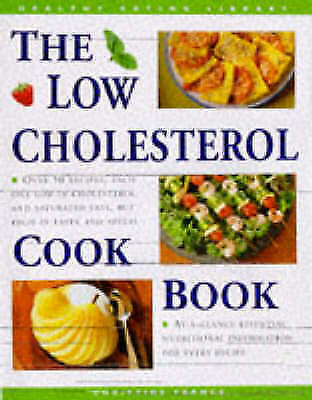 """AS NEW"" The Low Cholesterol Cookbook (Healthy Eating Library series cook book),"