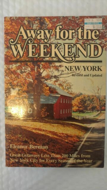 Away for the Weekend : New York by Eleanor Davidson Berman and Crown Staff (1987