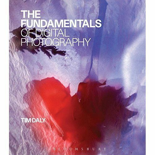 1 of 1 - The Fundamentals of Digital Photography by Tim Daly (Paperback, 2013)