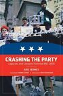 Crashing the Party: Legacies and Lessons from the RNC 2000 by Kris Hermes (Paperback, 2015)