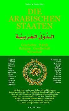 Die Arabischen Staaten: Geschichte, Politik, Religion, G... | Buch | Zustand gut