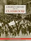 A People's History for the Classroom by Bill Bigelow (Paperback / softback, 2008)