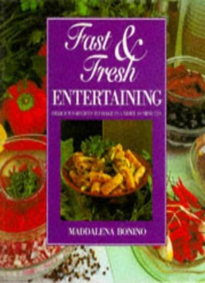 Fast & Fresh Entertaining: Delicious Recipes to Make in Under 30 Minutes By Mad