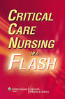 Critical Care Nursing in a Flash by Lippincott Williams and Wilkins (Spiral bound, 2008)