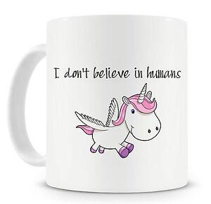 Unicorn-Mug-I-Don-039-t-Believe-In-Humans-Funny-Novelty-Mugs-Gift-Ideas