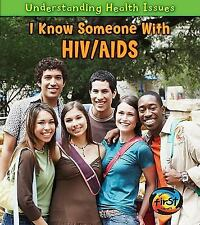 I Know Someone with HIVAIDS (Understanding Health Issues)