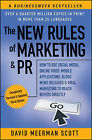 The New Rules of Marketing & PR: How to Use Social Media, Online Video, Mobile Applications, Blogs, News Releases, and Viral Marketing to Reach Buyers Directly by David Meerman Scott (Paperback, 2011)