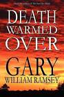 Death Warmed Over by Gary William Ramsey (Paperback / softback, 2011)