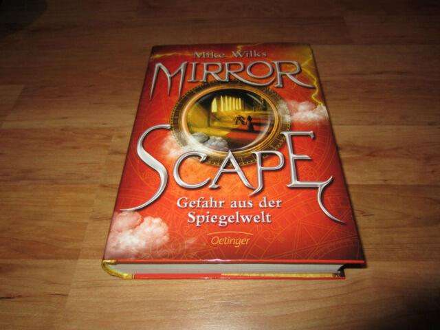 Buch: Mirror Scape – Gefahr aus der Spiegelwelt von Mike Wilks Neuwertig
