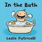 In the Bath by Leslie Patricelli (Board book, 2011)