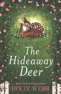 The-Hideaway-Deer-by-Holly-Webb-9781788950466-Brand-New-Free-UK-Shipping