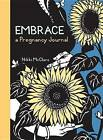 Embrace: A Pregnancy Journal by Nikki McClure (Paperback, 2012)