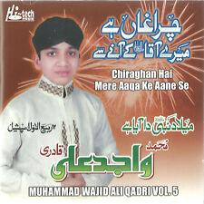 MUHAMMAD WAJID ALI QADRI VOL 5 - CHIRAGHAN HAI - NEW NAAT CD - FREE UK POST