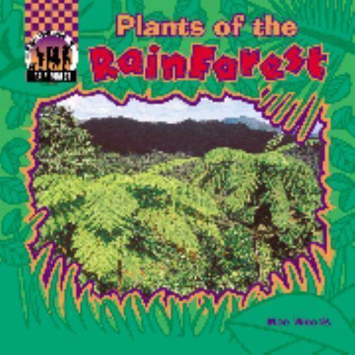 Plants of the Rain Forest Rain Forest Abdo Publishing Company Mae Woods