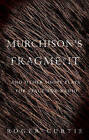 Murchison's Fragment: And Other Short Plays for Stage and Radio by Roger Curtis (Paperback, 2015)