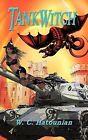 TankWitch by W. C. Hatounian (Hardback, 2011)