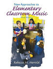 New Approaches to Elementary Classroom Music by Rebecca M. Herrold (Paperback, 1998)