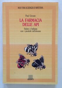 Paul Uccusic La Farmacia Delle Api Prodotti Alveare Giunti Editore Firenze 1991