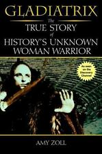 Gladiatrix: The True Story of History's Unknown Woman Warrior-ExLibrary