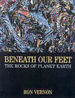 Beneath our Feet: The Rocks of Planet Earth by Ron H. Vernon (Hardback, 2000)