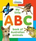 My Little ABC Book of Australian Animals by Australian Geographic (Board book, 2013)