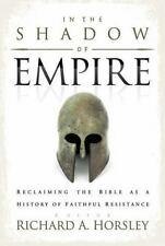 In the Shadow of Empire: Reclaiming the Bible As a History of Faithful-ExLibrary
