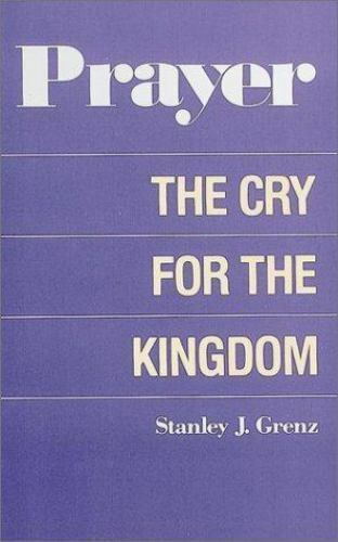 Prayer: The Cry for the Kingdom