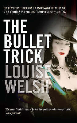 1 of 1 - The Bullet Trick by Louise Welsh (Hardback, 2006)