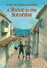 A Shout in the Sunshine by Mara W. Cohen Ioannides (Paperback, 2007)