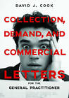 Collection, Demand, and Commercial Letters for the General Practitioner by David J. Cook (Paperback, 2016)