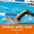 Online with God von Kerstin Hack (2008, Geheftet)