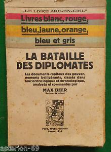 LA20-WWI-LE-LIVRE-ARC-EN-CIEL-LA-BATAILLE-DES-DIPLOMATES-DOCUMENTS-MAX-BEER