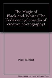 The-Magic-of-Black-and-White-The-Kodak-encyclopaedia-of-creative-photography