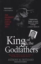 King of the Godfathers : Big Joey Massino and the Fall of the Bonanno Crime...