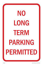 "No Long Term Parking Sign, 12""w x 18""h, PVC Full Color"