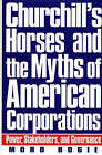 Churchill's Horses and the Myths of American Corporations: Power, Stakeholders and Governance by Mord Bogie (Hardback, 1998)
