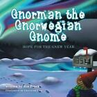 Gnorman the Gnorwegian Gnome - Hope for the Gnew Year by Jim Prock (Paperback / softback, 2014)