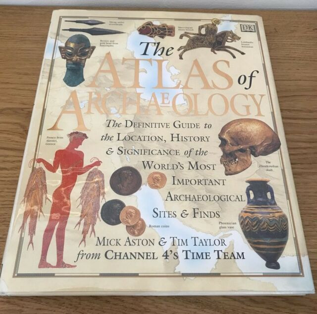 The Atlas of Archaeology - Mick Aston & Tim Taylor - lavishly illustrated 1st DJ