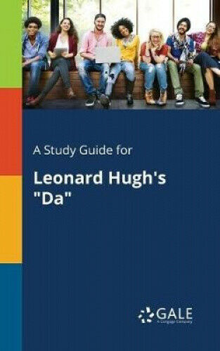 A Study Guide for Leonard Hugh's Da by Cengage Learning Gale.