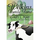 The Wilkins Family Farm May Monks America Star Books Paperback 9781448926053