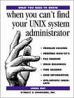 When You Can't Find Your UNIX System Administrator by Linda Mui (Book, 1995)