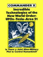 Incredible Technologies Of The World Order : Ufos-tesla-area 51