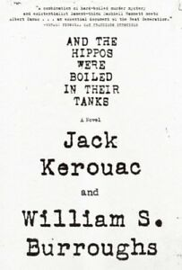 And-the-Hippos-Were-Boiled-in-Their-Tanks-by-William-S-Burroughs-and-Jack