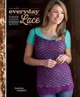 Everyday Lace: Simple, Sophisticated Knitted Garments by Heather Zoppetti (Paperback, 2014)