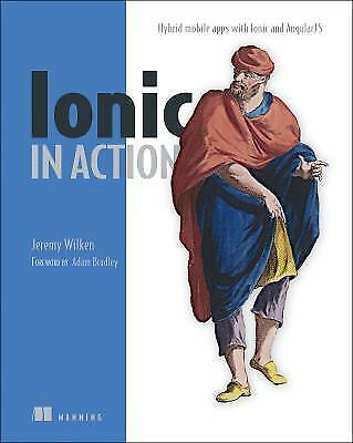 Ionic in Action: Hybrid Mobile Apps with Ionic and AngularJS (Signed by author)