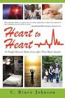 Heart to Heart 12 People Discover Better Lives After Their Heart Attacks Hardcover – 24 Sep 2009