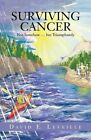 Surviving Cancer: Not Somehow ... But Triumphantly by David E Leveille (Paperback / softback, 2014)