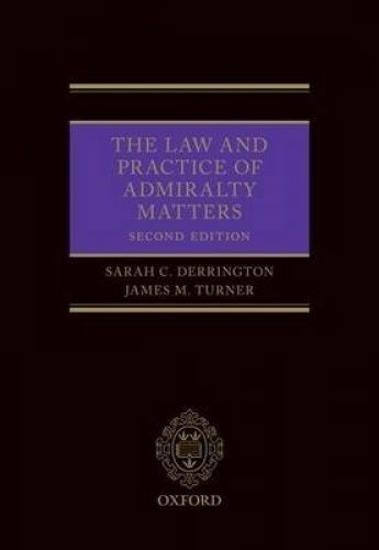 The Law and Practice of Admiralty Matters by Derrington, Sarah|Turner, James M.,
