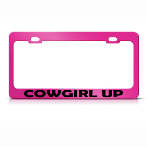 Cowgirl Up Hot Pink Metal License Plate Frame